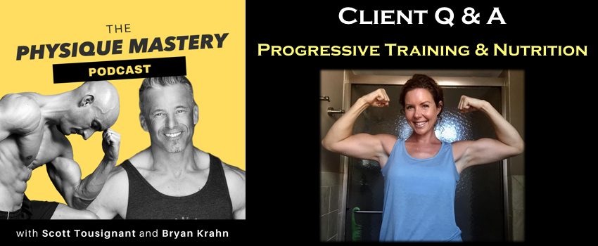 Client Q and A – Progressive Training and Nutrition For Long Term Success